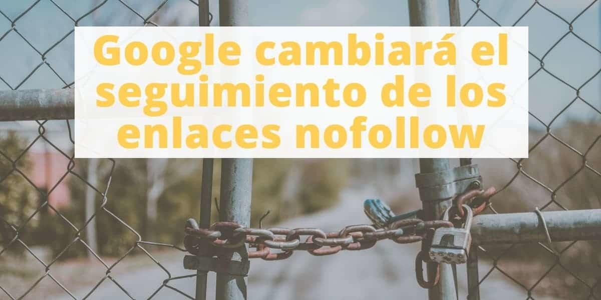 Google cambiará el seguimiento de los enlaces nofollow (1)