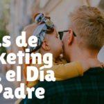 Ideas de marketing para el Día del Padre